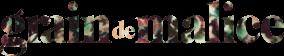 Grain de Malice, vêtement pour femme